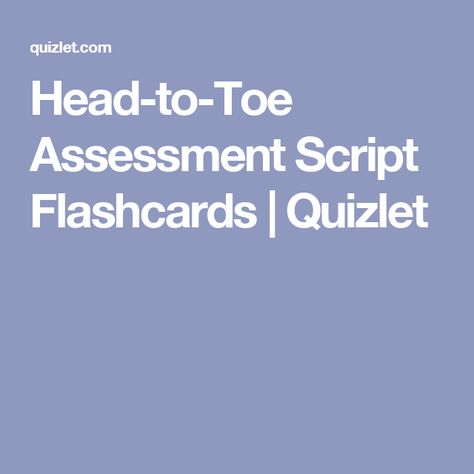 Everything Youu0027ll EVER Need to Know About Head-to-Toe Assessments - nursing assessment form
