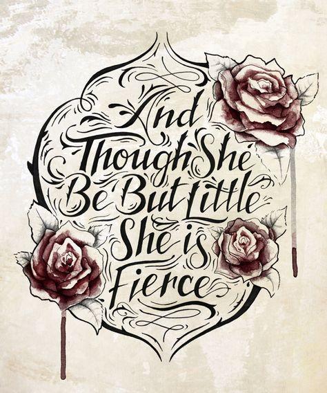 An though She Be But Little She Is Fierce.