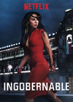 Check Out Ingobernable On Netflix Netflix Releases Tv Series To Watch Netflix