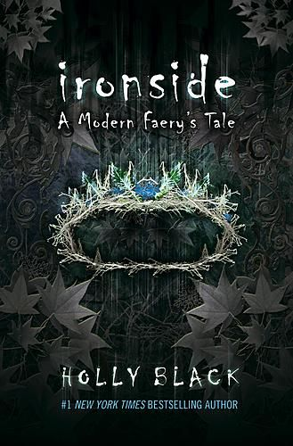 Ironside, sequel to Tithe! Such a good book series I still love so much!