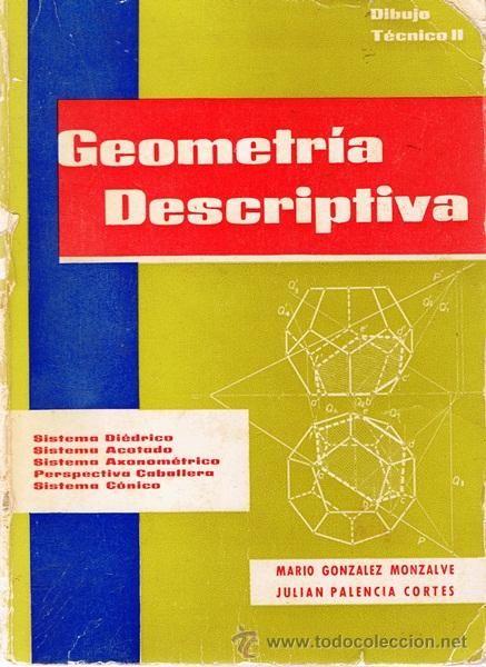 Dibujo Tecnico Ii Geometria Descriptiva Mario Gonzalez Monsalve Julian Palencia Cor Libros De Matematicas Matematicas Universitarias Geometria Descriptiva