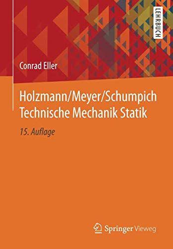 Holzmann Meyer Schumpich Technische Mechanik Statik Schumpich