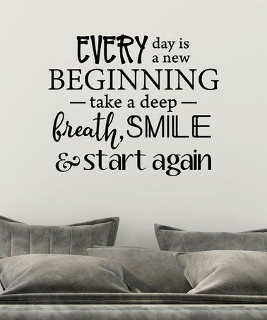Another Great Find On Zulily Every Day Is A New Beginning Wall Quotes Decal Zulilyfinds Family Wall Decals Wall Quotes Decals Inspirational Wall Decals