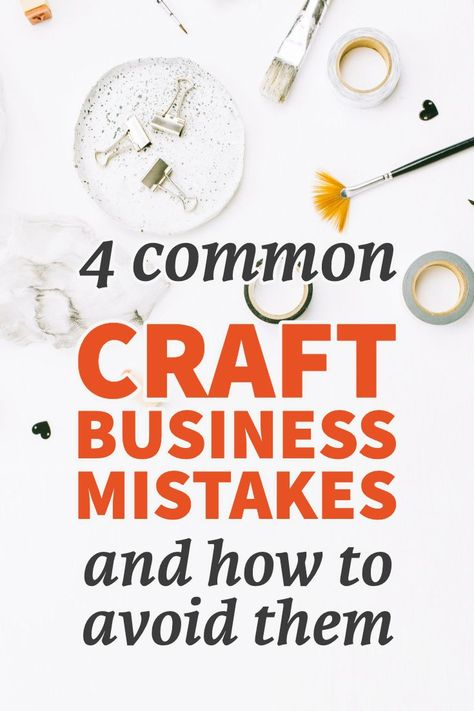 4 Mistakes Handmade Business Owners Make