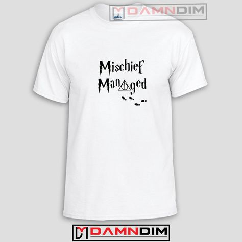 cd13fe72e Mischief Managed Funny Graphic Tees #FunnyGraphicTees #TeeShirtsFunny  #FunnyQuotesTeeShirts #FunnyTeeShirt #FunnyAmericaShirts #FunnyShirts # ...