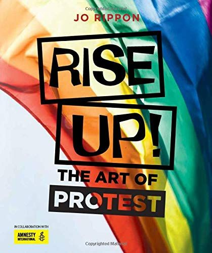 Rise Up!: The Art of Protest by J. Rippon - Palazzo Editions Ltd - ISBN 10 1786750821 - ISBN 13 1786750821 - Preparing Rise Up!: The Art of…