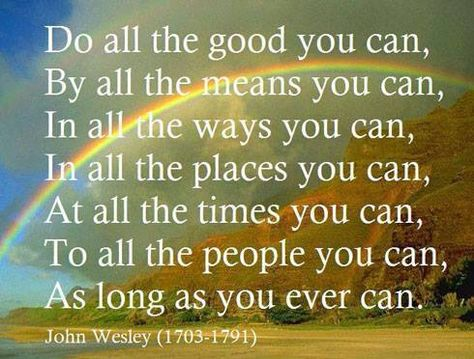 Do All The Good You Can With Images Do Good Quotes Fun