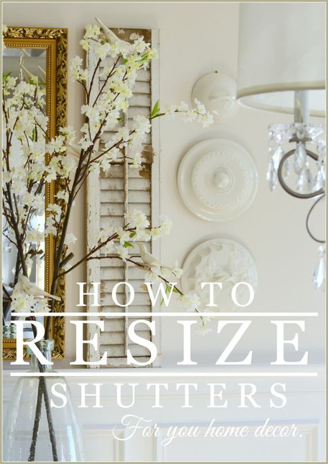 HOW TO RESIZE SHUTTERS TO FIT ANY DECOR