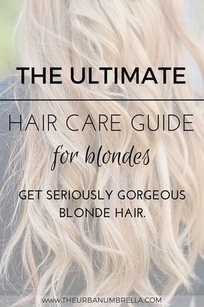The Ultimate Hair Care Guide For Blondes Blonde Hair Care