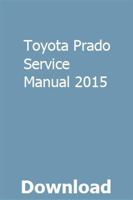 Toyota Prado Service Manual 2015 | losandbanria | Toyota
