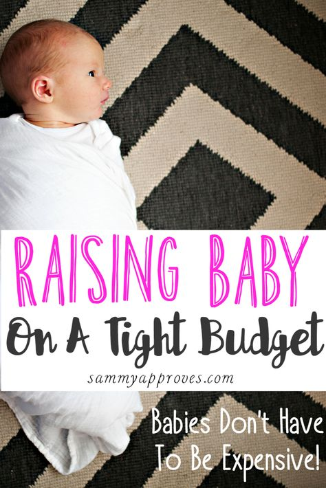 Raising Baby on a Tight Budget- Just Updated 12/18 •