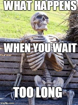 Waiting Skeleton With Images Funny Relationship Quotes Memes