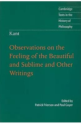 Kant Observations On The Feeling Of The Beautiful And Sublime And Other Writings In 2020 History Of Philosophy Sublime Writing