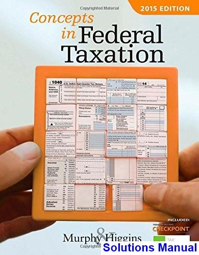 Concepts In Federal Taxation 2015 22nd Edition Murphy Solutions Manual Test Bank Textbook Cengage Learning