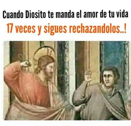 Ay Amiguitas Dios Amor Meme Dios Memes Dios Amor