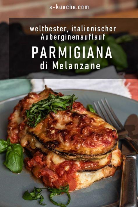 Parmigiana di Melanzane - italienischer Auberginenauflauf, oder das weltbeste Soulfood mit Aubergine. Rezept für fantastischen vegetarischen Auflauf #parmigiana #aubergine #italienischkochen #lowcarb #einfachegerichte #einfacherezepte #rezept #auflauf #vegetarisch #originalitalienisch #einfachkochen