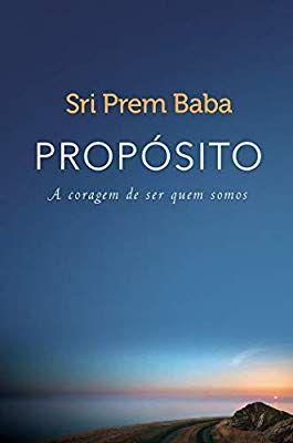 Proposito A Coragem De Ser Quem Somos 9788543104508 Livros