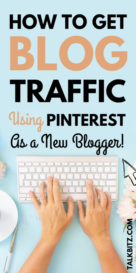 How to Get Blog Traffic Using Pinterest as a New Blogger