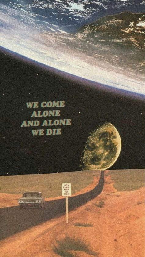 -viemos sozinhos e sozinhos morremos