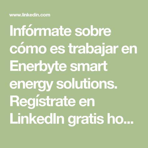 2ee4cd3d28bf7 Regístrate en LinkedIn gratis hoy mismo. Averigua a quién conoces en  Enerbyte smart energy solutions