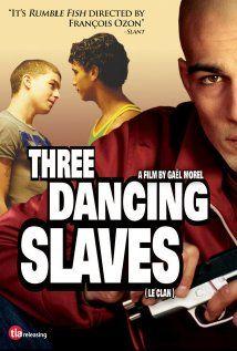 Three Dancing Slaves, gay themed movie, stephanie rideau, thomas dumerchez, salim kechiouche