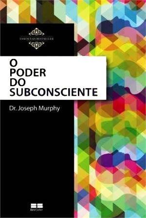 O Poder Do Subconsciente Joseph Murphy Epub Mobi Livros