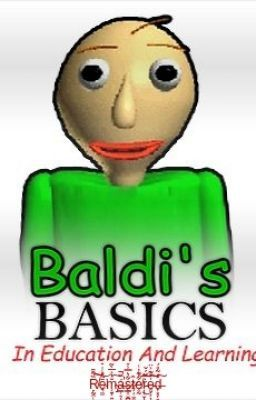 Baldi S Basics In Education And Learning Remastered Learning