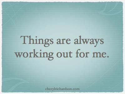 quotes  http://www.positivewordsthatstartwith.com/     Abraham-hicks Quote - Things are always working out for me.