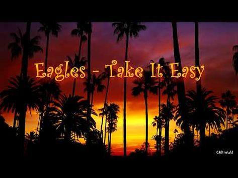 Eagles Take It Easy Youtube In 2020 Eagles Hotel California