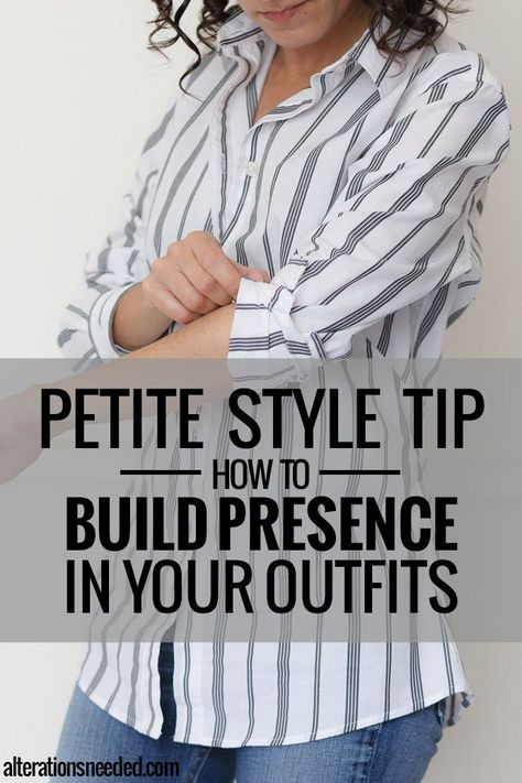 Petite Style Tip – How to Build Presence in Your Outfits (Alterations Needed)
