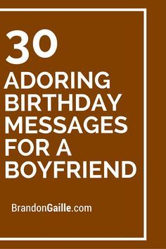 30 Adoring Birthday Messages For A Boyfriend Gift