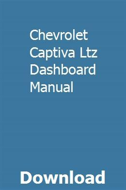 Chevrolet Captiva Ltz Dashboard Manual With Images Manual