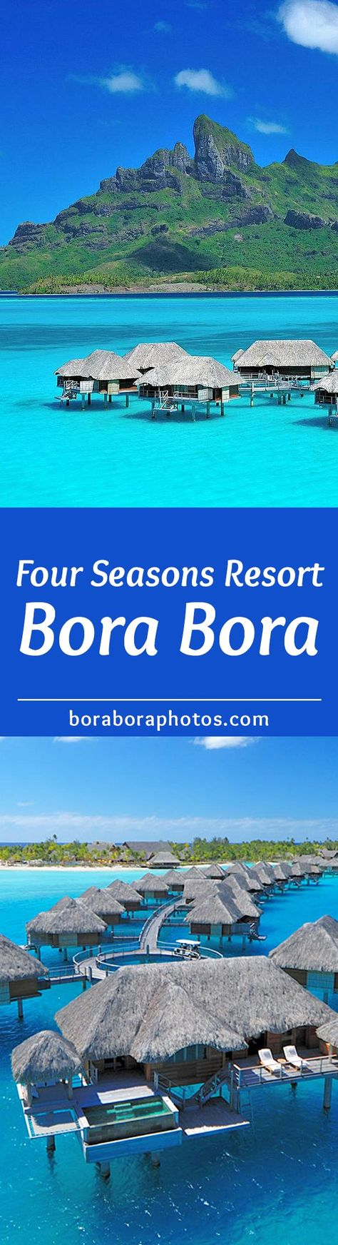 Four Seasons Resort - A pristine paradise complete with stunning views of the South Pacific island of Bora Bora. A luxury resort with overwater bungalows.