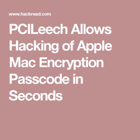 PCILeech Allows Hacking of Apple Mac Encryption Passcode in