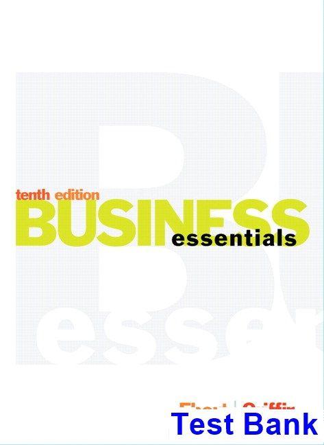 Business Essentials 10th Edition Ebert Test Bank | Download