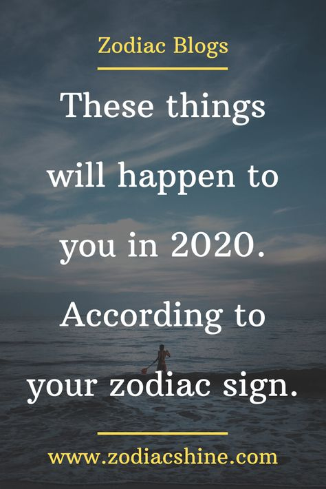 These Things Will Happen To You In 2020 According To Your Zodiac