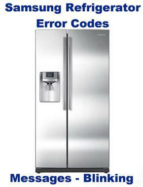 Samsung Refrigerator Error Fault Codes How To Reset Samsung Refrigerator Samsung Refrigerator Repair Refrigerator Repair