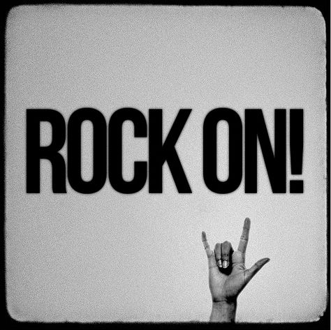 Rock and roll dudes!!! \m/