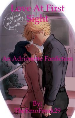 Love At First Sight (an Adrienette fanfiction) | lb cn ml