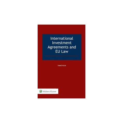 International Investment Agreements and EU Law (Hardcover) (Tomas - investment agreements