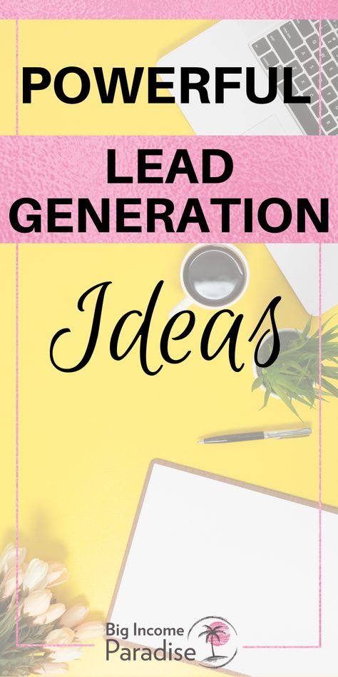 Powerful Lead Generation Ideas and Strategies