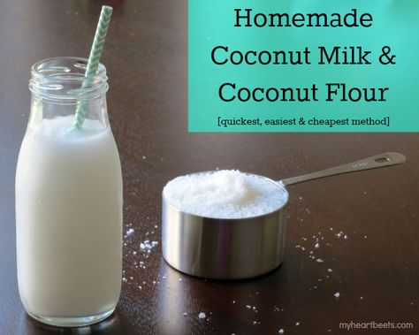 Homemade Coconut Milk and Coconut Flour - My Heart Beets