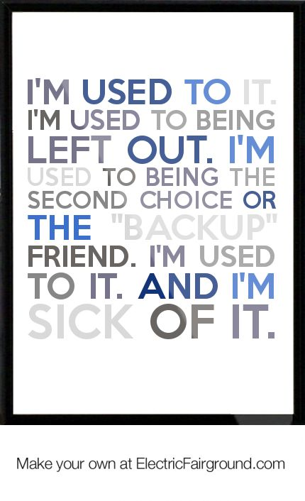 feeling left out by friends quotes - Google Search So True - why quotation are used