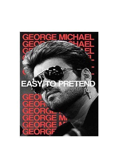 George Michael Easy To Pretend 2019 George Michael George Documentaries