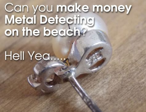 Beach Metal Detecting Tips Finds Advice And More Making Money It Can Be Done Pinterest