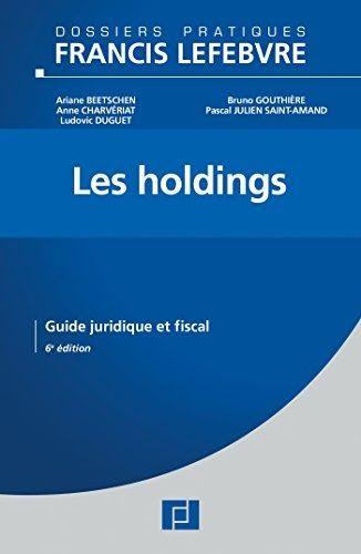Les Holdings Guide Juridique Et Fiscal Il A Ete Ecrit Par Quelqu Un Qui Est Connu Comme Un Auteur Et A Ecrit Beau Livres A Lire Telechargement Livre Numerique
