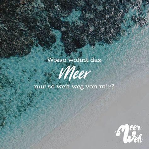 Wieso wohnt das Meer nur so weit weg von mir - #das #Meer #mir #nur #von #Weg #weit #Wieso #wohnt