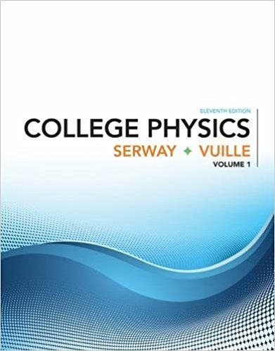 College Physics Volume 1 11th Edition Serway Solutions Manual