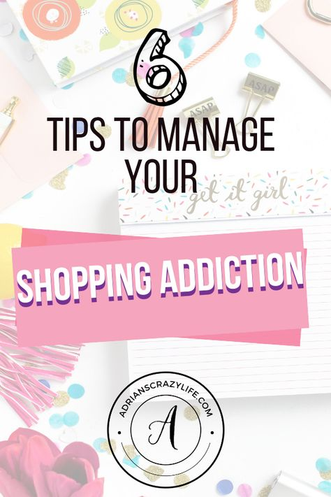 6 Tips to Manage Your Shopping Addiction