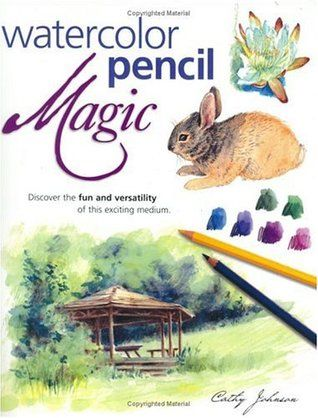Download Pdf Watercolor Pencil Magic By Cathy Johnson Free Epub